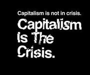 Capitalism is the Crisis